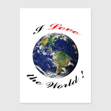 I love the world! - Poster 18x24