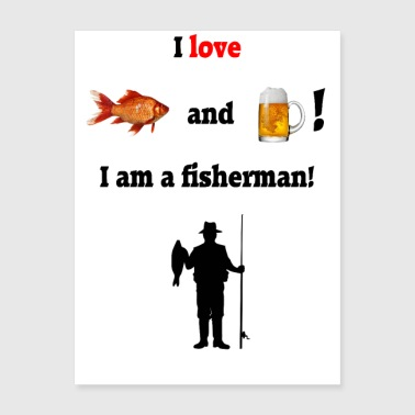 I love fish and beer! - Poster 18x24