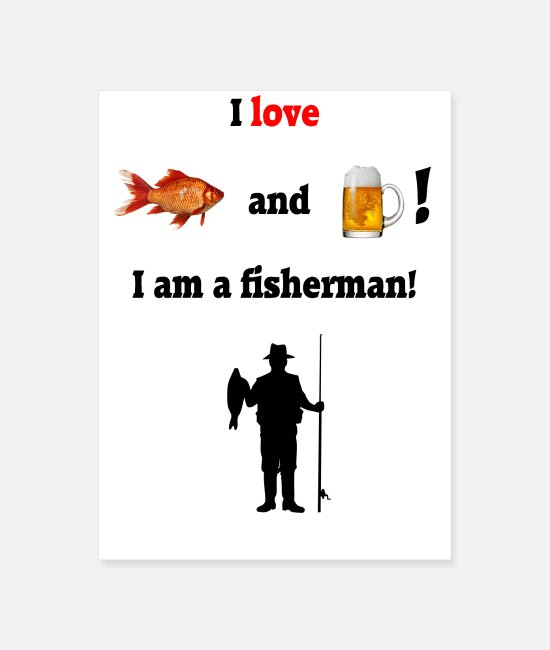 Beer And Fishing Posters - I love fish and beer! - Poster white