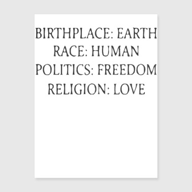 Politics Birthplace : earth race : human politics : freedom - Poster 18x24
