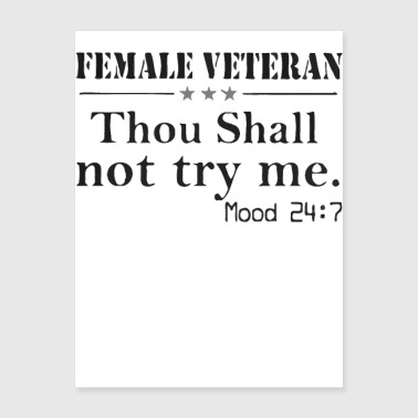 Female Veteran thou shall not try me mood 24:7 - Poster 18x24