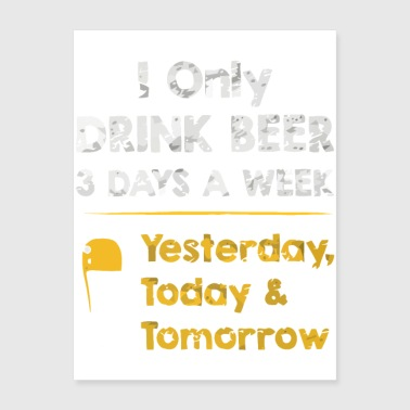 Drink Beer 3 Days a Week - Poster 18x24