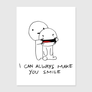 I Can Always Make You Smile - Poster 18x24
