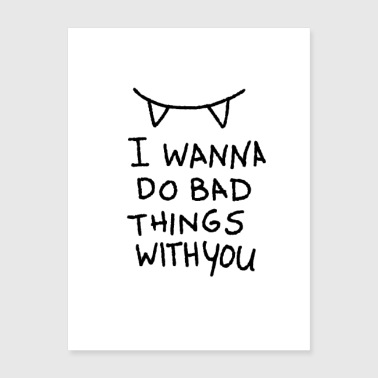 I Wanna Do Bad Things With You - Poster 18x24