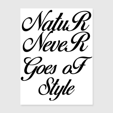natur never goes of style - Poster 18x24