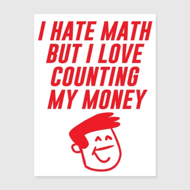 i hate math but i love - Poster 18x24