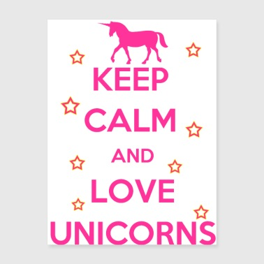 KEEP CALM AND LOVE UNICORNS - Poster 18x24