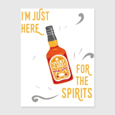 Here For The Spirits Halloween Costume Ideas - Poster 18x24