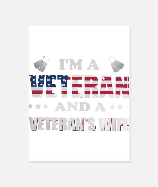 Patriotic Posters - I'm a Veteran and a Veteran's wife - Poster white