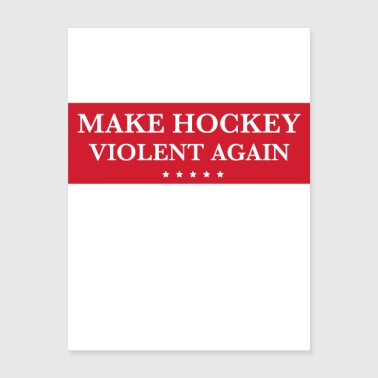make hockey violent again - Poster 18x24