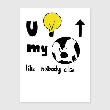 You Light Up My World Like Nobody Else - Poster 18x24