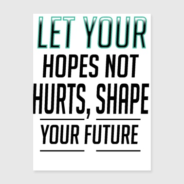 let your hopes not - Poster 18x24