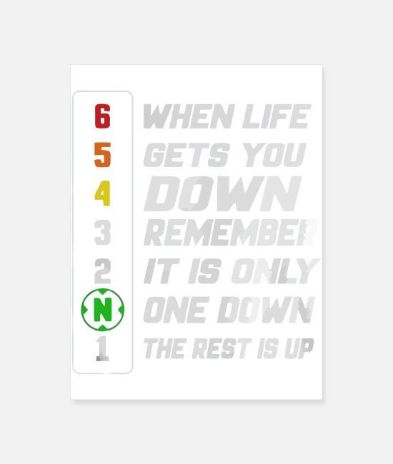 Shift Posters - When life gets you down remember it's one down the - Poster white
