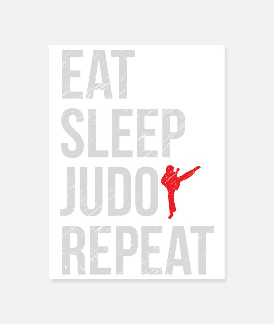 Martial Arts Posters - Martial Arts - Eat Sleep Judo Repeat Grunge - Gift - Poster white