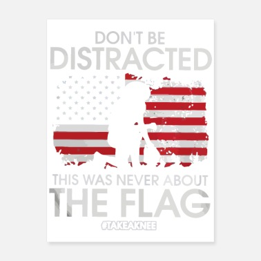 Demo Colin Kaepernick don't be Distracted take a knee - Poster