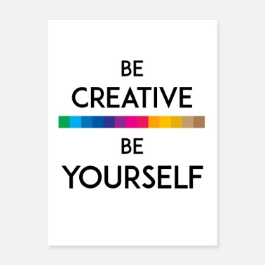 Creative BE CREATIVE BE YOURSELF - Poster