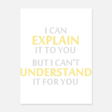 Motto Engineer's Motto Can't Understand It For You - Poster