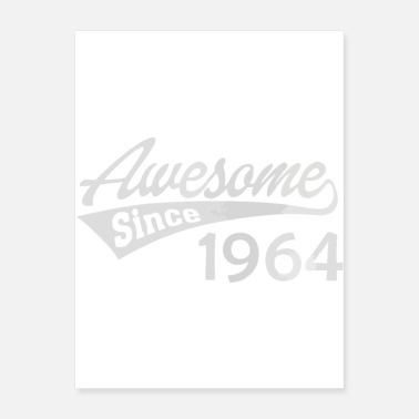 Since Awesome Since 1964 Born In 1964 Birthday Gift - Poster