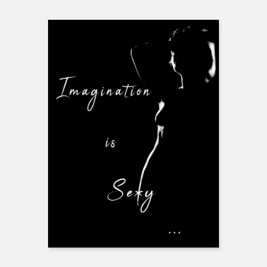 Imagination is Sexy. - Poster 18x24