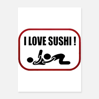 Sex I Love Sushi Adult Funny oral SEX - Poster