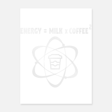 E Mc2 E=MC2 Energy Milk x Coffee2 - Poster