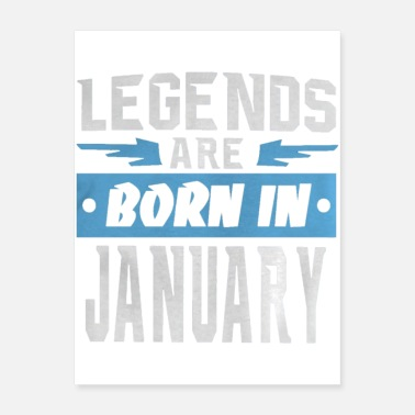 Legend Are Born LEGENDS ARE BORN IN JANUARY - Poster