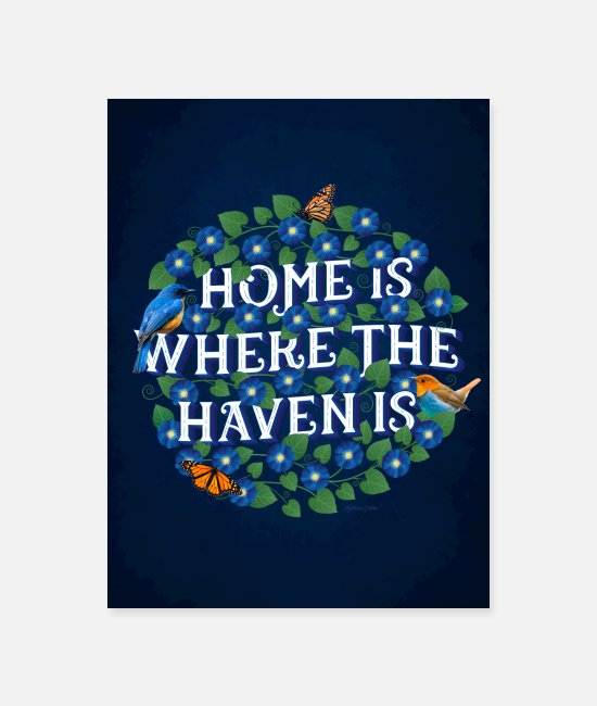 Nature Posters - Home Is Where The Haven Is - Poster white