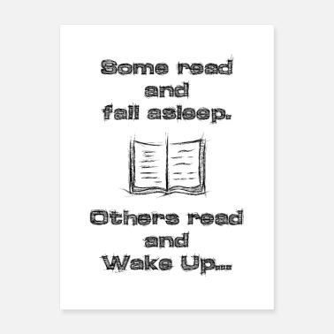 Read Some read and fall asleep, others read and wake up - Poster