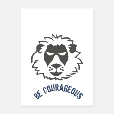 Courage Be courageous - Poster