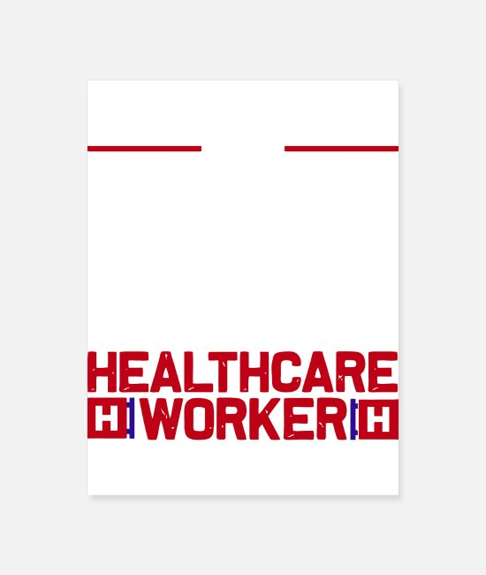 Homepage Posters - I can t stay at home i m a healthcare worker - Poster white