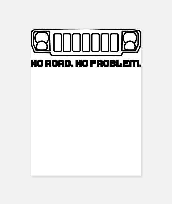 Road Bike Posters - No Road No Problem - Poster white