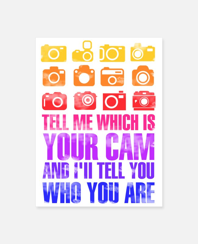 Creative Posters - Tell Me Which Is Your Cam i'll Tell You Who U Are - Poster white