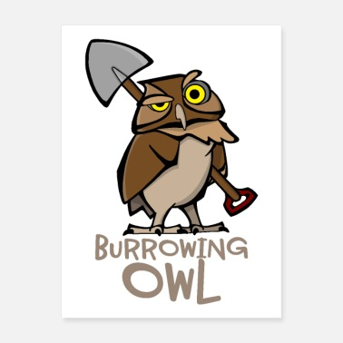 Shovel Burrowing Owl with Shovel for Animal Lovers - Poster