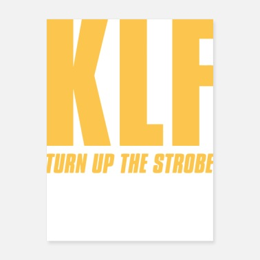 Turn On KLF Turn Up The Strobe - Poster