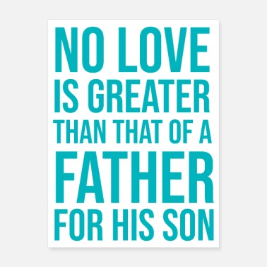 Greater No Love is Greater Than That of a Father - Poster