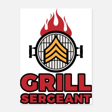 Sergeant Grill Sergeant - Barbecue BBQ Grilling Meat - Poster
