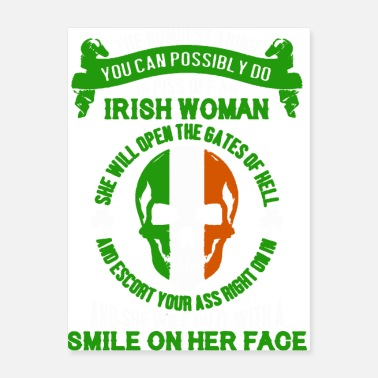 Irish The Dumbest Thing Is Piss Of An Irish Woman - Poster