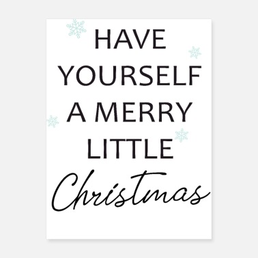 Christmas Quote Have yourself a merry little christmas quote - Poster