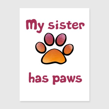 My Sister has paws - Poster 18x24