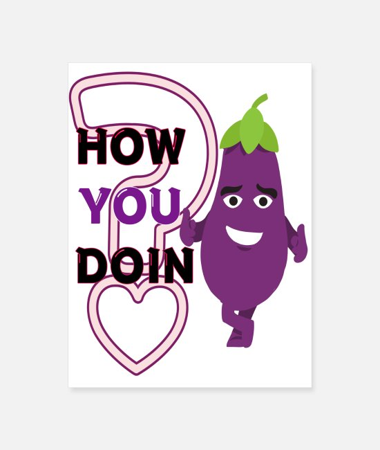 Caress Posters - How you doin funny eggplant in love flirting - Poster white