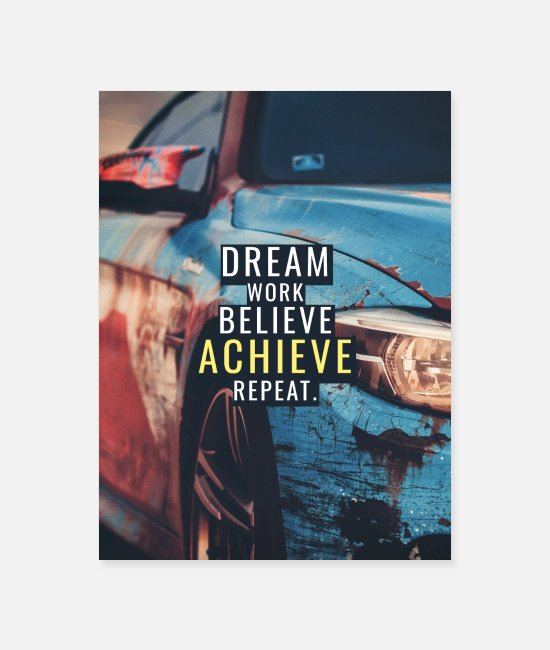 Quote Posters - Colorful Motiv - Dream, Work, Believe, Achieve - Poster white
