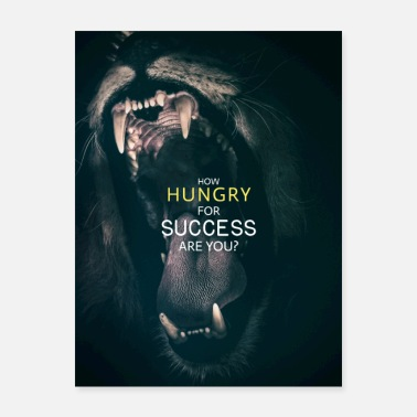 Motivational Animal Motivation - How Hungry for Success are you - Poster