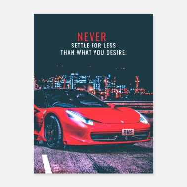 Sportscar Never Settle for Less than what you Desire - Poster