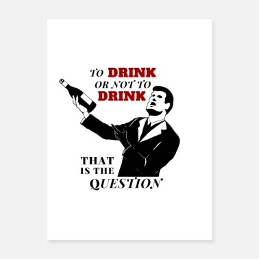 Drinks To Drink or Not to Drink - Poster