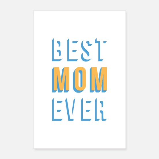 Mom Posters - Best Mom Ever - Posters white