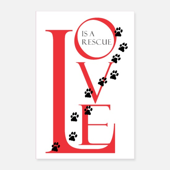 Animal Posters - Love Is a Rescue Poster - Posters white
