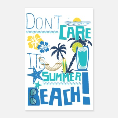 Summer DON'T CARE IT'S SUMMER Tee Shirt - Poster