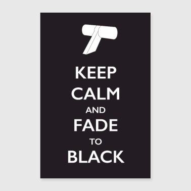 Keep Calm and Fade to Black (Poster) - Poster 24x36