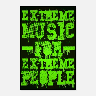 Heavy Metal Extreme Music for Extreme People - Poster (Green) - Poster 24x36