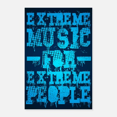 Heavy Metal Extreme Music for Extreme People - Poster Blue - Poster 24x36